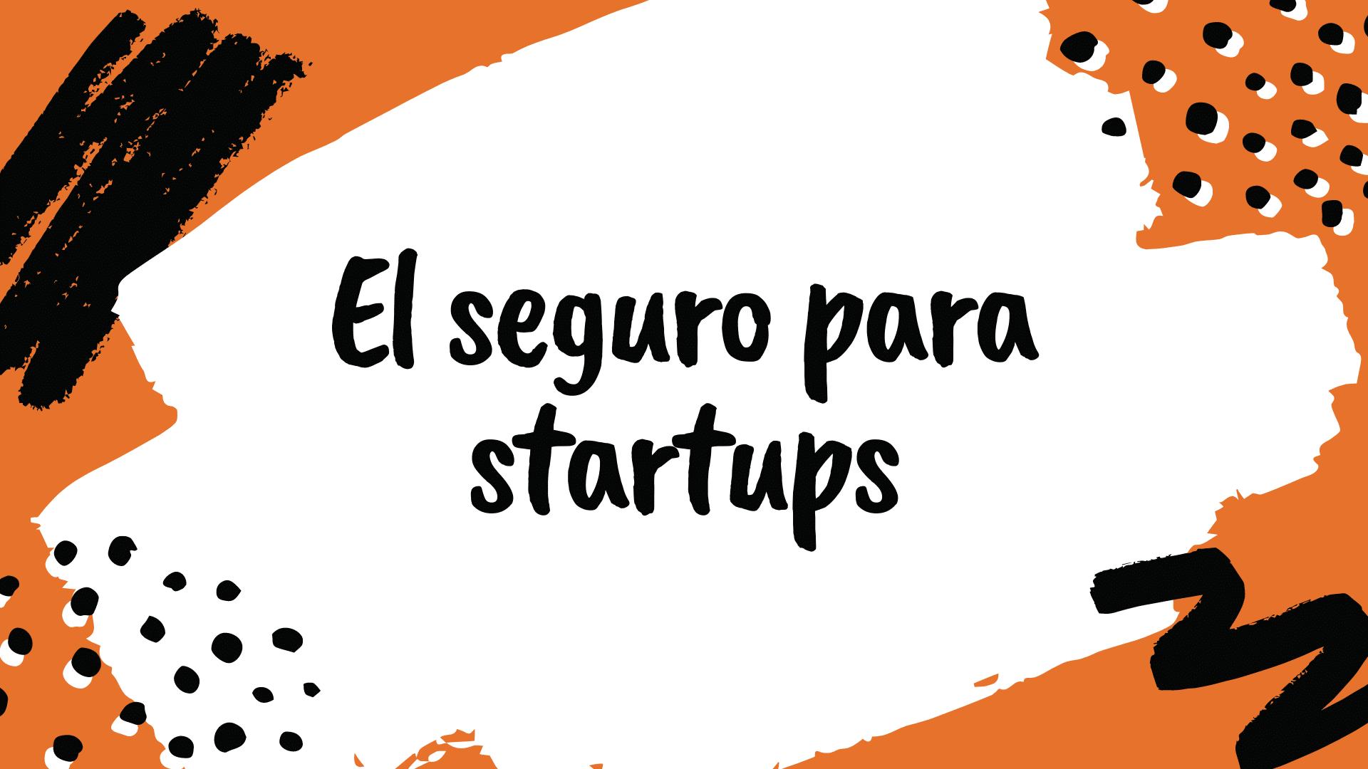 el seguro para startups